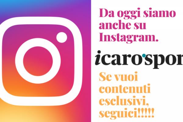 Adesso Icaro Sport è anche su Instagram. Seguici per avere contenuti esclusivi!