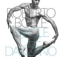 lifestyle – Roberto Bolle – Parole che danzano